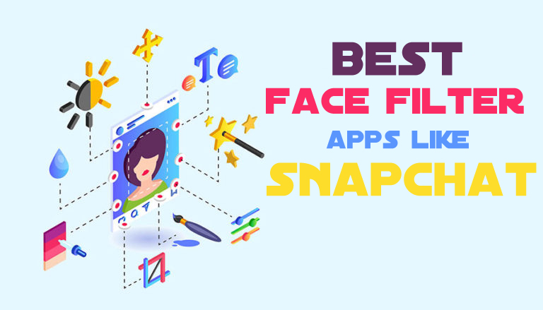Best Face Filter Apps like Snapchat