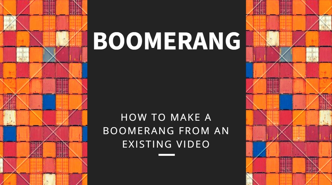 How To Create Boomerang From The Existing Video?